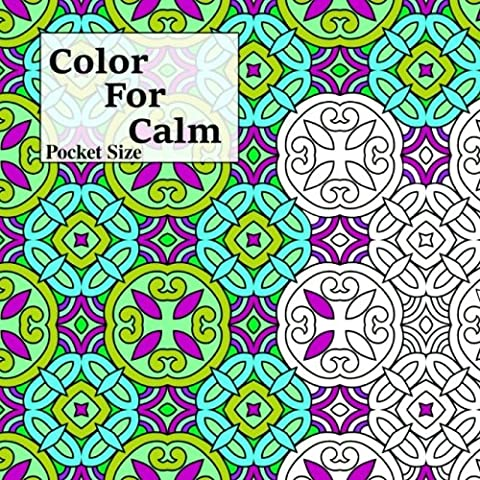Pocket Size Color For Calm: Mini Adult Coloring Book: Volume