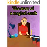 The story of a magical comb   Bedtime Stories For Kids: A collection of interesting tales for children