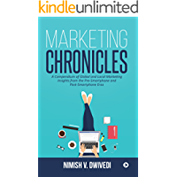 Marketing Chronicles : A Compendium of Global and Local Marketing Insights From the Pre-Smartphone and Post-Smartphone…