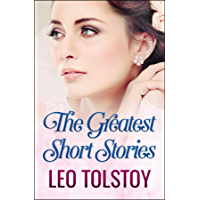 The Greatest Short Stories of Leo Tolstoy (Global Classics)