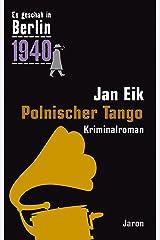 Polnischer Tango: Kappes 16. Fall (Es geschah in Berlin) Kindle Ausgabe