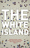 The White Island: The Extraordinary History of the Mediterranean's Capital of Hedonism (English Edition)