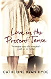 Love In The Present Tense: The heartwarming and uplifting novel from the Richard and Judy Book Club