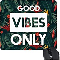 TheYaYaCafe Good Vibes Only Motivational Quote Printed Mouse Pad for Computer, PC, Laptop