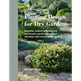 Planting Design for Dry Gardens: Beautiful, Resilient Groundcovers for Terraces, Paved Areas, Gravel and Other Alternatives t