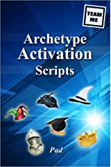 Archetype Activation Scripts (Team Me) Kindle Edition