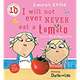 I Will Not Ever Never Eat A Tomato (Charlie and Lola)
