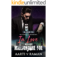 In Love With Her Millionaire Foe: A Hot Indian Millionaire Enemies to Lovers Romance (The Millionaire Foe Quartet Book 1…