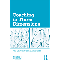 Coaching in Three Dimensions: Meeting the Challenges of a Complex World (Essential Coaching Skills and Knowledge…