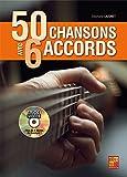 50 chansons avec 6 accords à la guitare - 1 Livre + 1 Disque (Audios/Vidéos)