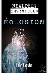 Eclosion [Nouvelle]: Réalités Invisibles Format Kindle