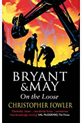 Bryant and May On The Loose: (Bryant & May Book 7) Kindle Edition