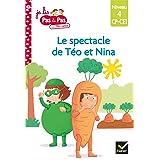 Téo et Nina CP CE1 Niveau 4 - Le spectacle de fin d'année (Je lis pas à pas t. 20)
