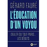 L'éducation d'un voyou: Dealer du Tout-Paris... les débuts