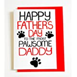 HAPPY FATHERS DAY To The Most PAWSOME DADDY Father's Day Card Dog Cat Animal Lovers Greetings Card