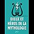 Petit livre de - Dieux et héros de la mythologie, 3e édition (LE PETIT LIVRE)