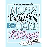 Das ultimative Handbuch für moderne Kalligrafie & Hand Lettering für Anfänger: Lerne das Handlettering: Ein Arbeitsbuch mit T