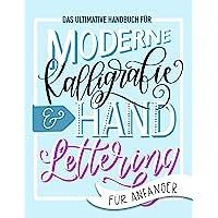 Das ultimative Handbuch für moderne Kalligrafie & Hand Lettering für Anfänger: Lerne das Handlettering: Ein Arbeitsbuch…