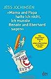 »Mama und Papa hatte ich nicht, ich musste Renate und Eberhard sagen«: Das Dosenmilch-Trauma & andere Geschichten eines…