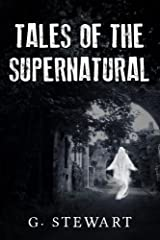 Tales of the Supernatural - A Collection of Ghost Stories Kindle Edition
