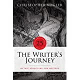 The Writer's Journey: Mythic Structure for Writers. 25th Anniversary Edition
