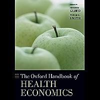 The Oxford Handbook of Health Economics (Oxford Handbooks) (English Edition)