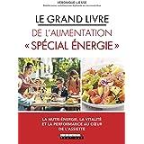 Le Grand livre de l'alimentation « Spécial énergie »