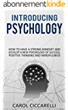Introducing Psychology: How to have a strong mindset and develop a new psychology of success, positive thinking and mindfulness (English Edition)