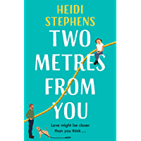 Two Metres From You: Escape with this hilarious, feel-good and utterly irresistible romantic comedy! (English Edition)