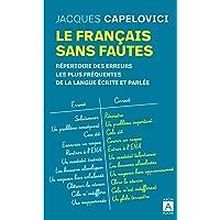 Le français sans fautes - Répertoire des erreurs les plus fréquentes de la langue écrite et parlée