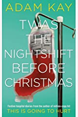 Twas The Nightshift Before Christmas: Festive hospital diaries from the author of million-copy hit This is Going to Hurt Hardcover