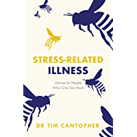 Stress-related Illness: Advice for People Who Give Too Much (English Edition)