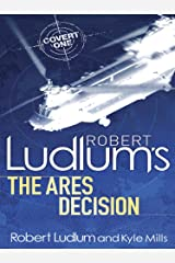 Robert Ludlum's The Ares Decision (Covert-One Book 8) Kindle Edition