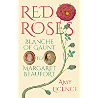 Red Roses: Blanche of Gaunt to Margaret Beaufort (English Edition)