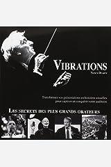 Vibrations : Transformez vos présentations en histoires visuelles pour captiver et convaincre votre auditoire Paperback