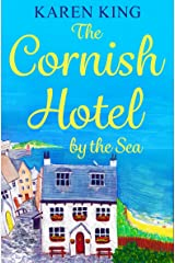 The Cornish Hotel by the Sea: Escape to Cornwall with this perfect summer read! Kindle Edition