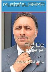 Fils De Lumière.: Amazon Publishing. (French Edition) Kindle Edition