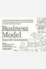 Business Model Nouvelle Génération : Un guide pour visionnaires, révolutionnaires et challengers Paperback