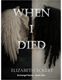 When I Died (Archangel Series Book 1) (English Edition)