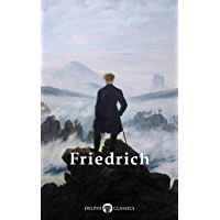 Delphi Complete Paintings of Caspar David Friedrich (Illustrated) (Delphi Masters of Art Book 30)