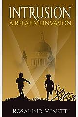 Intrusion (A Relative Invasion Book 1) Kindle Edition