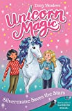 Silvermane Saves the Stars: Series 2 Book 1 (Unicorn Magic)