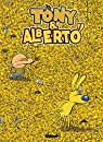 Tony et Alberto, tome 10 : Où est Tony ? par Dab`s