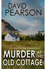 MURDER AT THE OLD COTTAGE: Irish detectives Hays and Lyons return Kindle Edition