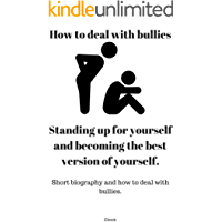How to deal with bullies: Short biography and how to deal with bullies. (Dutch Edition)