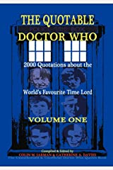 The Quotable Doctor Who: A Cosmic Collection of Quotes About the World's Favourite Time Lord, Vol. 1 Paperback