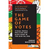The Game of Votes: Visual Media Politics and Elections in the Digital Era
