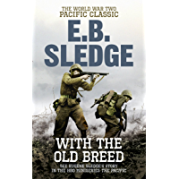 With the Old Breed: The World War Two Pacific Classic (English Edition)