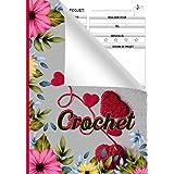 Mon Carnet de Crochet: Cahier Idéal pour créer et enregistrer vos projets de Crochet | patrons & croquis | Cadeau pratique et