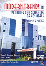 Modern Trends In Planning And Designing Of Hospitals :Principles And Practice With Cd Rom